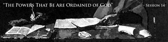 """The Powers That Be Are Ordained of God"" – Paul's Gospel in the Old Testament – (Session 14)"