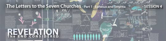 """Letters to the Seven Churches"" – Revelation: The End Considered – (Sessions 4 & 5)"