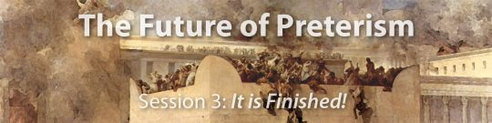 The Future of Preterism (Online Bible Study)